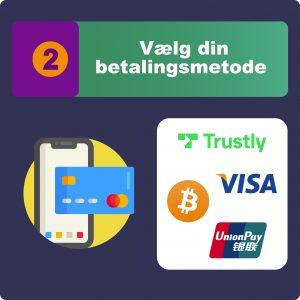 2. Vælg din betalingsmetode – slip for besværlig registrering